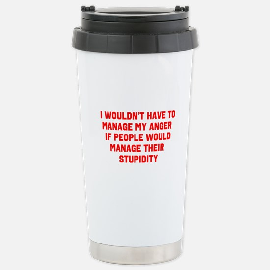Anger vs Stupidity Travel Mug