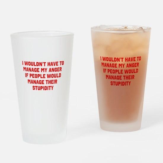 Anger vs Stupidity Drinking Glass