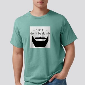 Rule #1...Don't Be Dumb Mens Comfort Colors Shirt
