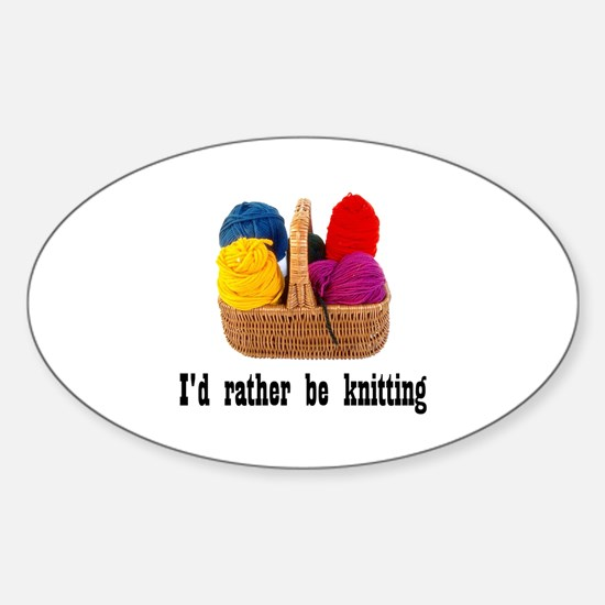 I'd rather be knitting Oval Decal