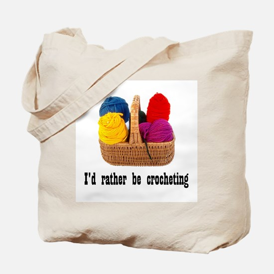 I'd rather be crocheting Tote Bag