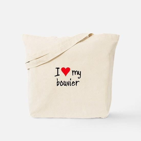 I LOVE MY Bouvier Tote Bag