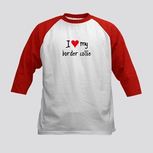 I LOVE MY Border Collie Kids Baseball Jersey