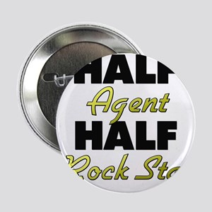 """Half Agent Half Rock Star 2.25"""" Button"""