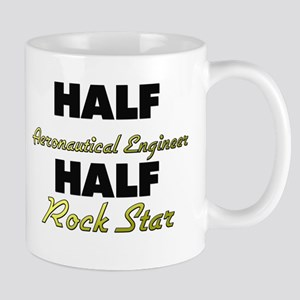 Half Aeronautical Engineer Half Rock Star Mugs
