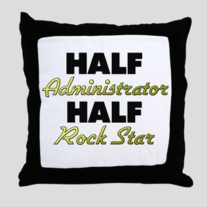 Half Administrator Half Rock Star Throw Pillow