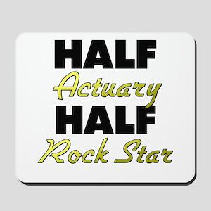 Half Actuary Half Rock Star Mousepad