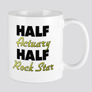 Half Actuary Half Rock Star Mugs