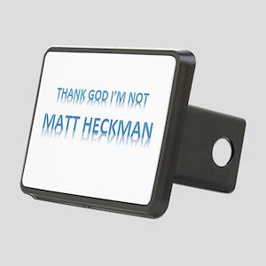 Thank God Im Not Matt Heckman Hitch Cover