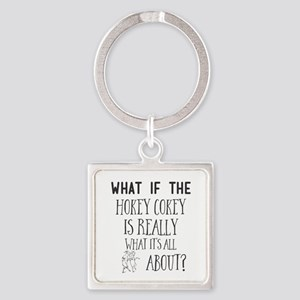 What If the Hokey Cokey Is Really What I Keychains