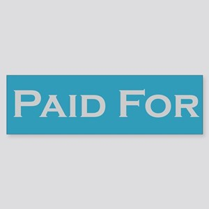 """Paid For"" Bumper Sticker"