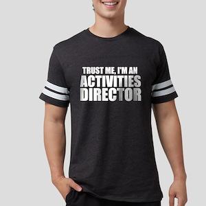 Trust Me, I'm An Activities Director T-Shirt