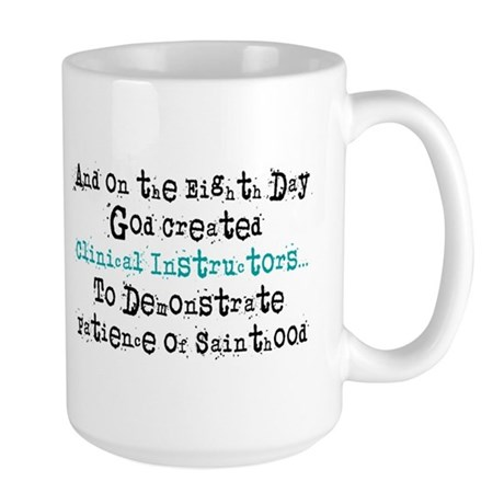 Eighth day clinical instructors Mugs