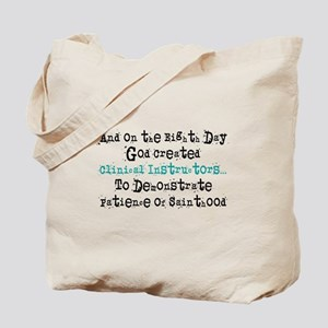 Eighth day clinical instructors Tote Bag
