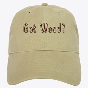 Got Wood? Cap