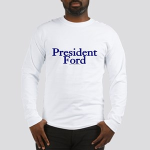 President Ford Long Sleeve T-Shirt