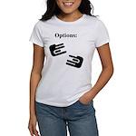 Options Women's T-Shirt