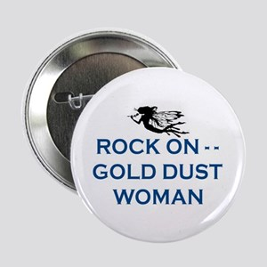 "GOLD DUST WOMAN 2.25"" Button"