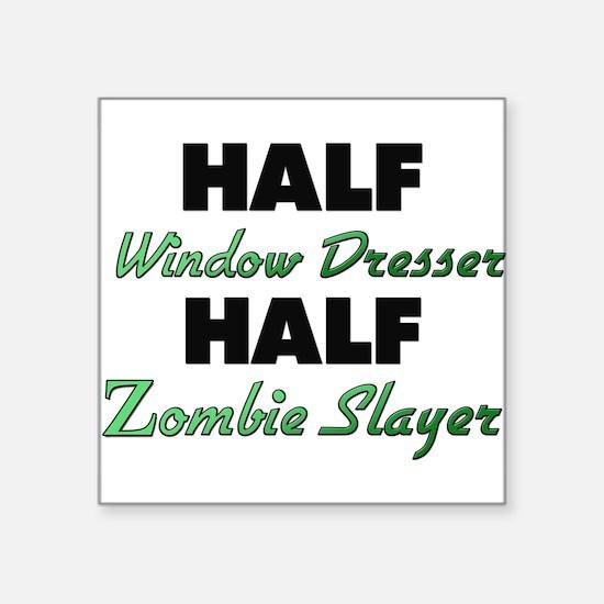 Half Window Dresser Half Zombie Slayer Sticker