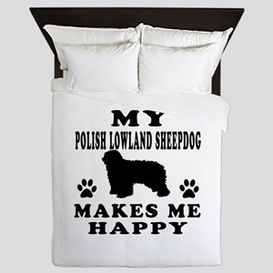 My Polish Lowland Sheepdog makes me happy Queen Du