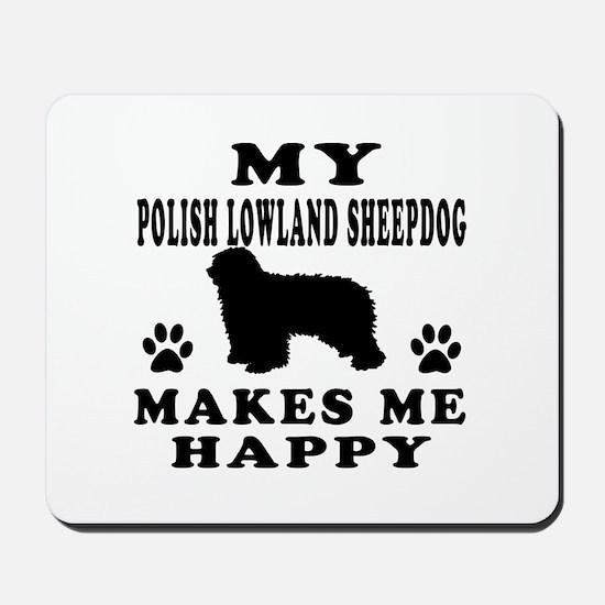 My Polish Lowland Sheepdog makes me happy Mousepad