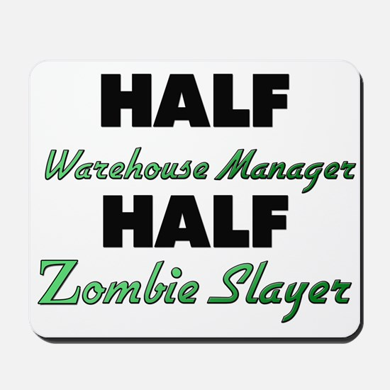 Half Warehouse Manager Half Zombie Slayer Mousepad