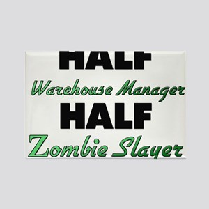 Half Warehouse Manager Half Zombie Slayer Magnets