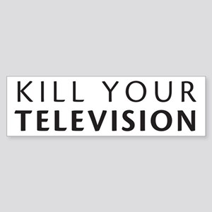 Kill Your Television Bumper Sticker