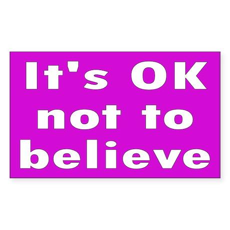 NOT BELIEVE... Rectangle Sticker