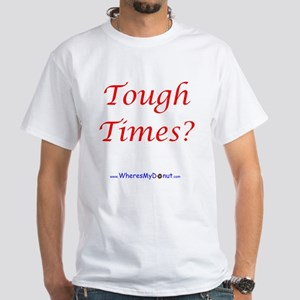 Tough Times T-Shirt