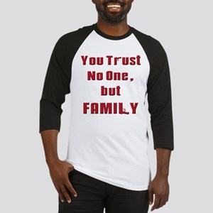 Trust no one but family(white) Baseball Jersey