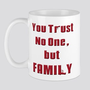 Trust no one but family(white) Mugs
