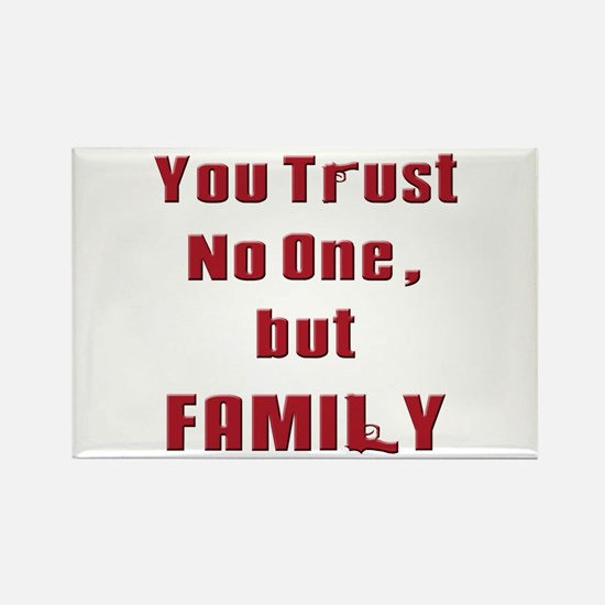Trust no one but family(white) Magnets