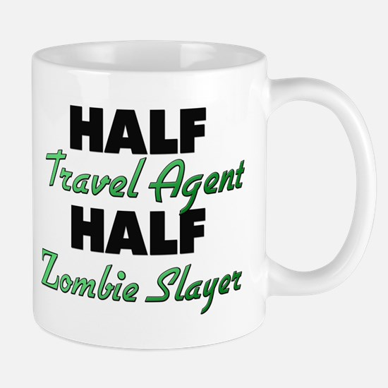 Half Travel Agent Half Zombie Slayer Mugs