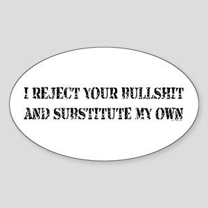 REJECT YOUR BULLSHIT Oval Sticker