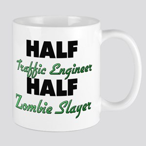 Half Traffic Engineer Half Zombie Slayer Mugs