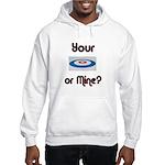 Your House or Mine? Hooded Sweatshirt