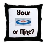 Your House or Mine? Throw Pillow