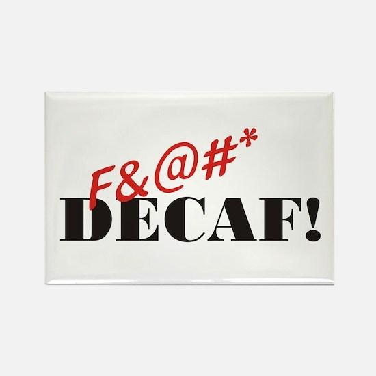 F&@#* Decaf! Rectangle Magnet
