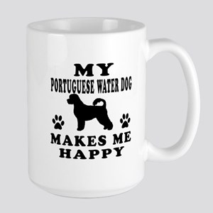 My Portuguese Water Dog makes me happy Large Mug