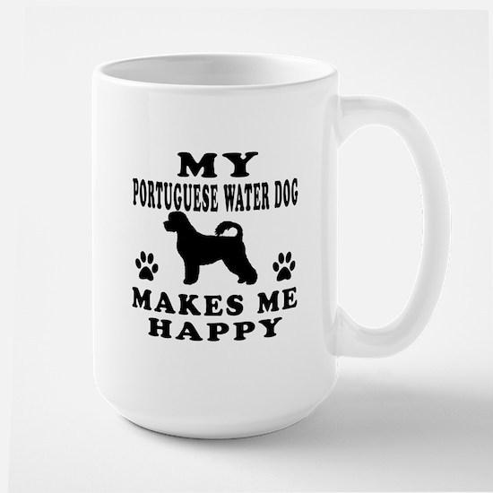 My Portuguese Water Dog makes me happy Large Mug