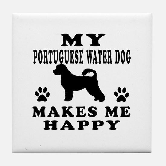My Portuguese Water Dog makes me happy Tile Coaste