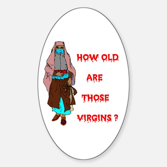 HOW OLD ARE VIRGINS Oval Decal