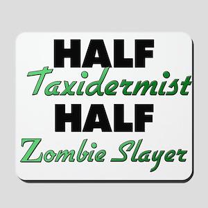 Half Taxidermist Half Zombie Slayer Mousepad