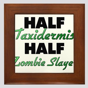 Half Taxidermist Half Zombie Slayer Framed Tile