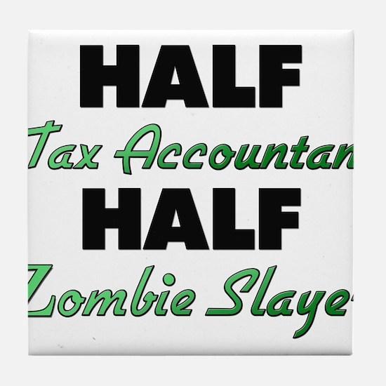 Half Tax Accountant Half Zombie Slayer Tile Coaste