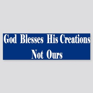 God Bless His Creations Bumper Sticker