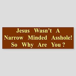 Narrow Minded Bumper Sticker