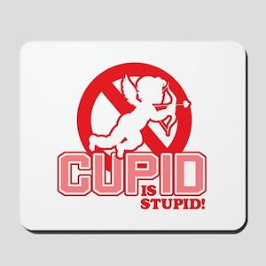 Cupid Is Stupid Mousepad