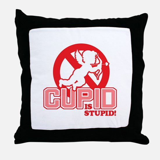 Cupid Is Stupid Throw Pillow